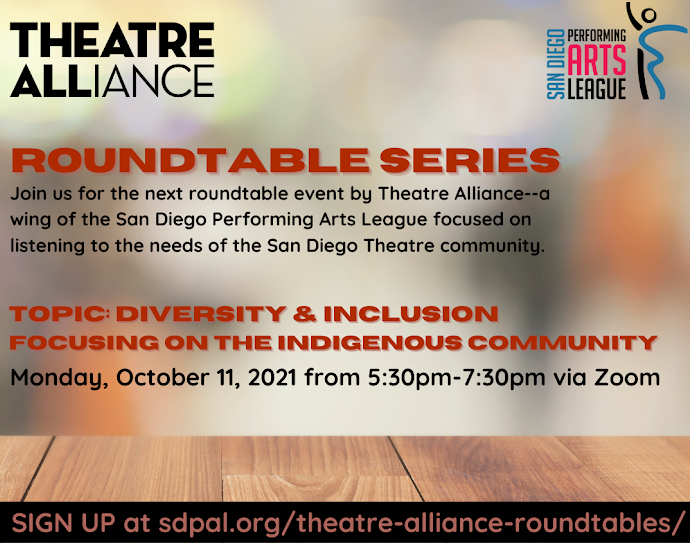 Theatre Alliance Roundtable - October 11, 2021 from 5:30-7:30. Focusing on the Indigenous Community.